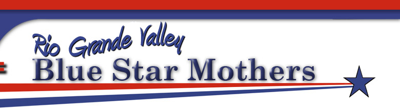 The Official Website of the Rio Grande Valley NM Blue Star Mothers